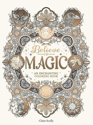 Believe in Magic: An Enchanting Coloring Book